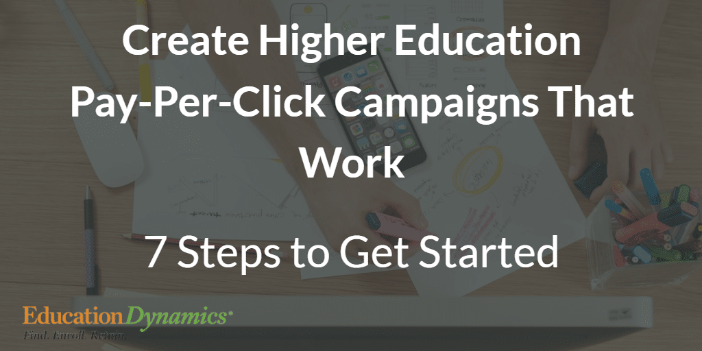 How to Create Higher Education Pay-Per-Click Campaigns That Work