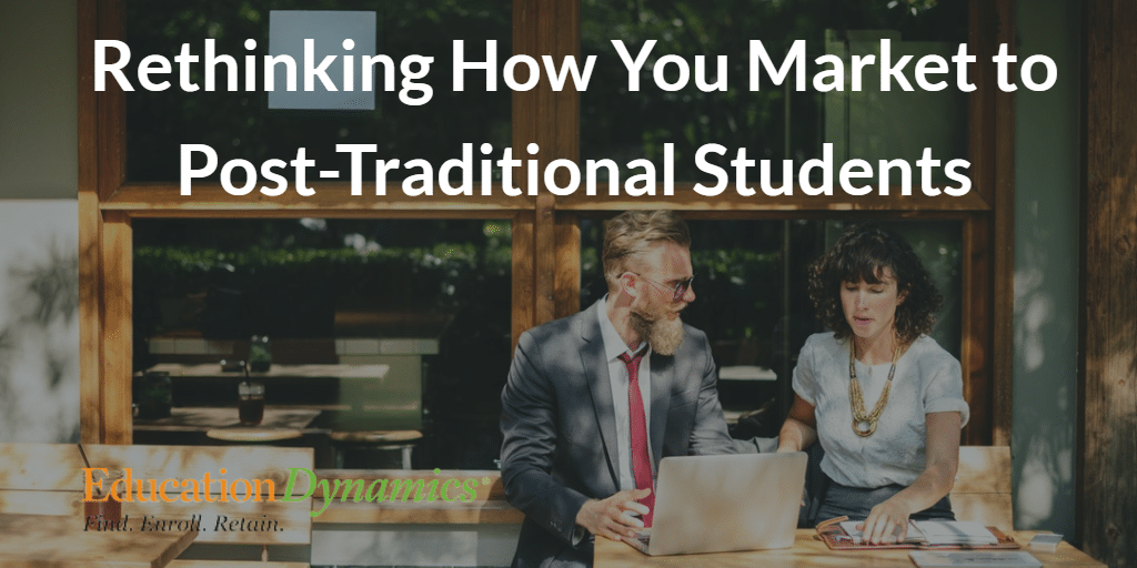 Rethinking How You Market to Post-Traditional Students