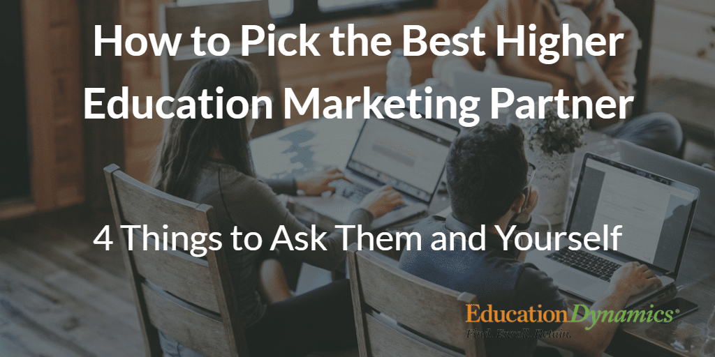 How to Pick the Best Higher Education Marketing Company