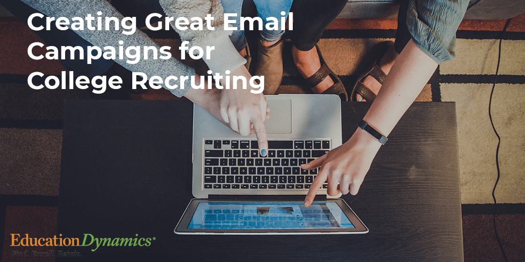 Creating Great Email Campaigns for College Recruiting