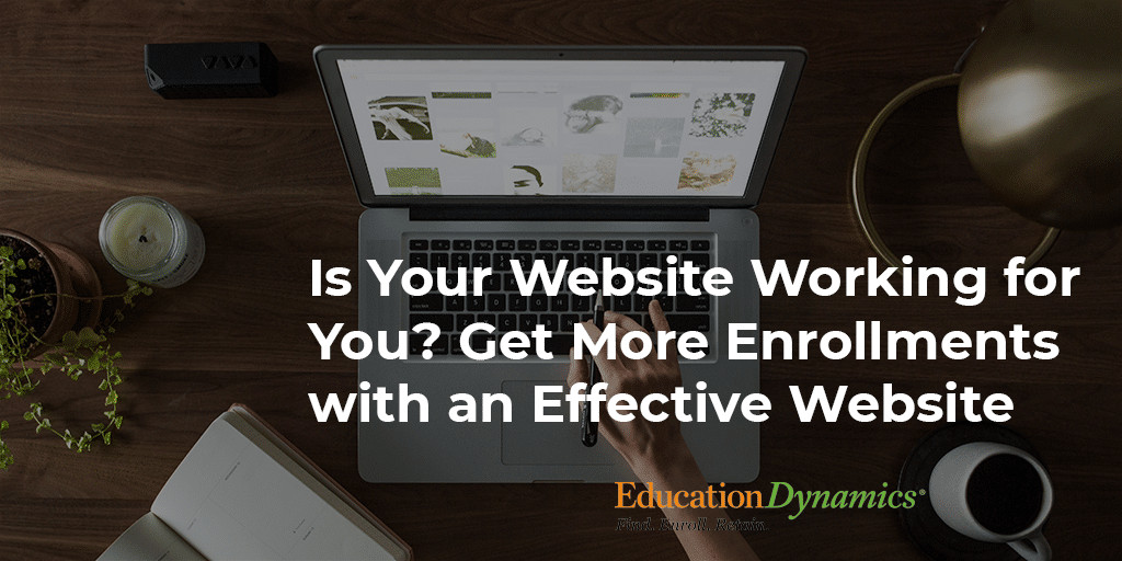 Is Your Website Working for You? Get More Enrollments with an Effective Website
