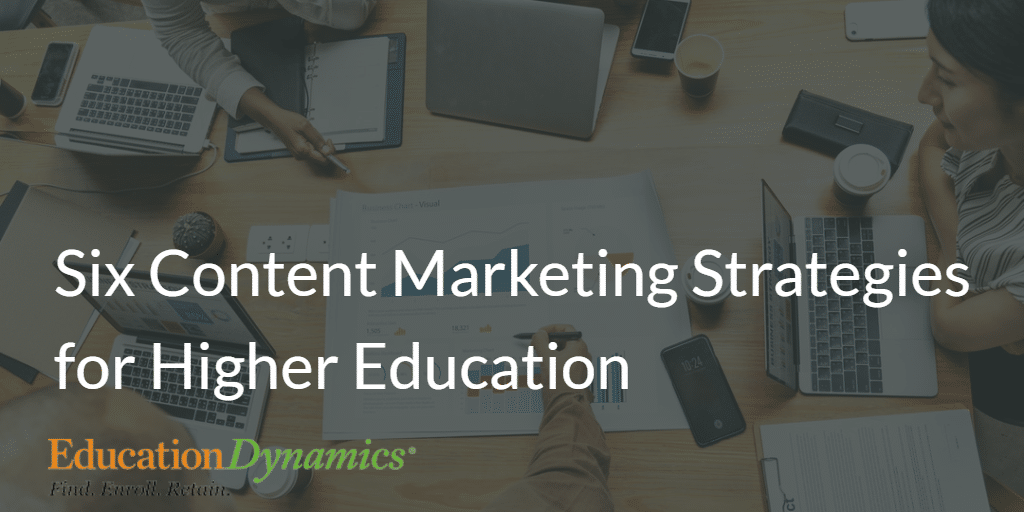 6 Content Marketing Strategies for Higher Education