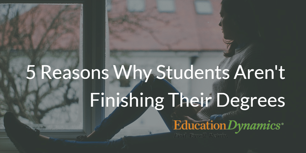 5 Reasons Why Students Aren't Finishing Their Degrees