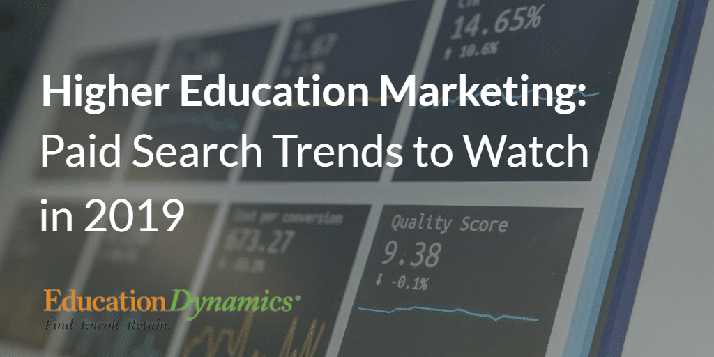 Higher Education Marketing: Paid Search Trends to Watch for in 2019