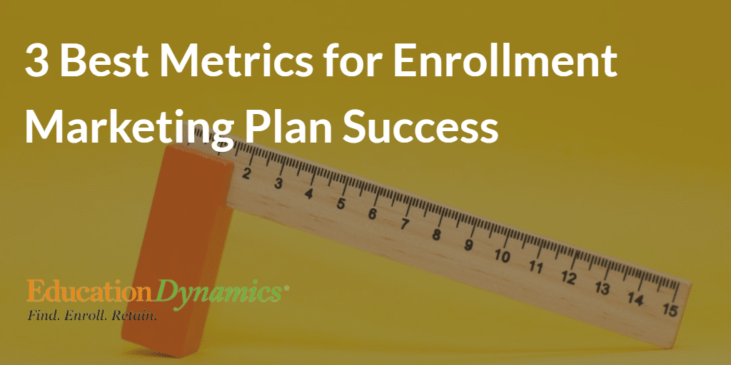 3 Best Metrics for Enrollment Marketing Plan Success