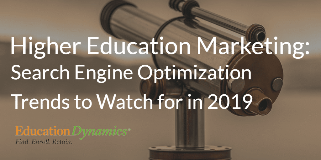 Higher Education Marketing: Search Engine Optimization Trends to Watch for in 2019