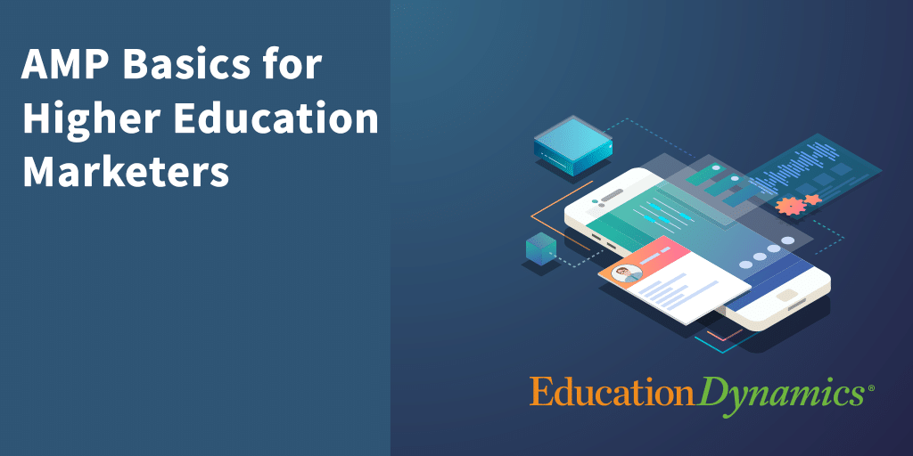 Accelerated Mobile Pages Basics for Higher Ed Marketers