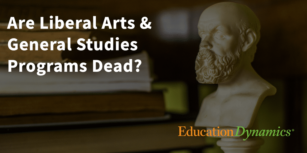Are Liberal Arts and General Studies Programs Dead?