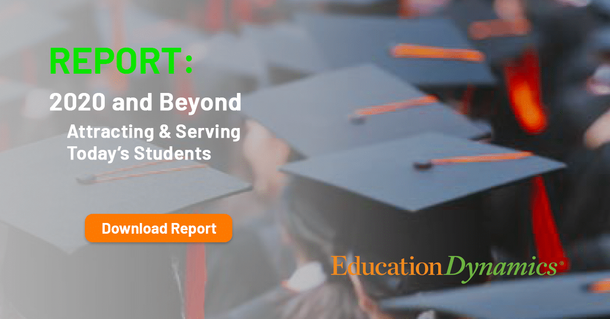 2020 & Beyond: Attracting and Serving Today's Student