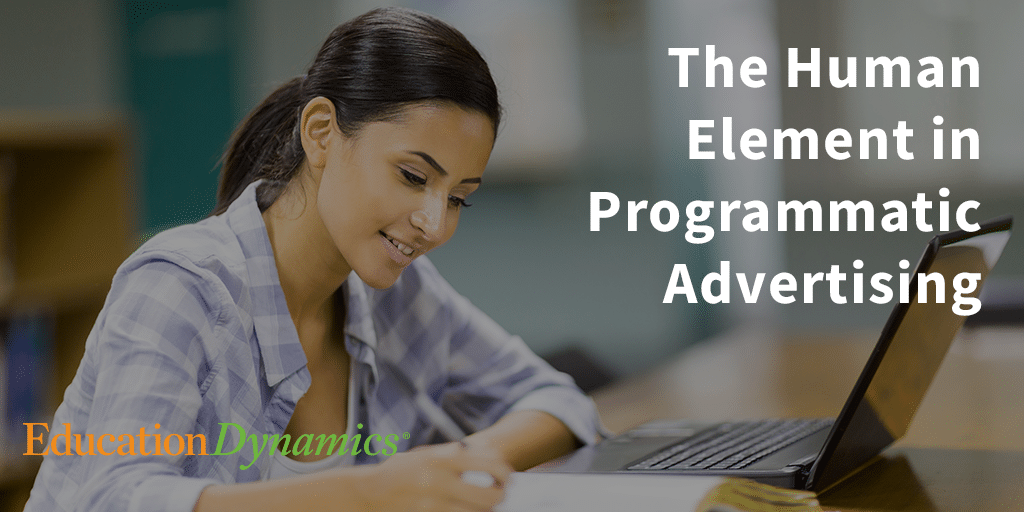 The Human Element in Programmatic Advertising for Higher Ed